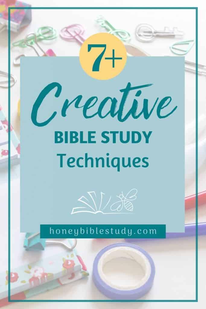 7 Creative Bible Study Techniques
