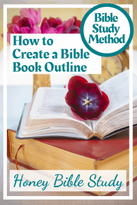 Open-Bible-with-tulip-on-it-and-the-words-How-to-create-a-Bible-Book-Outline-It-is-a-simple-study-method-But-doing-it-does-not-mean-it-is-of-little-value-It-is-a-foundational-block-for-other-valuable-studies