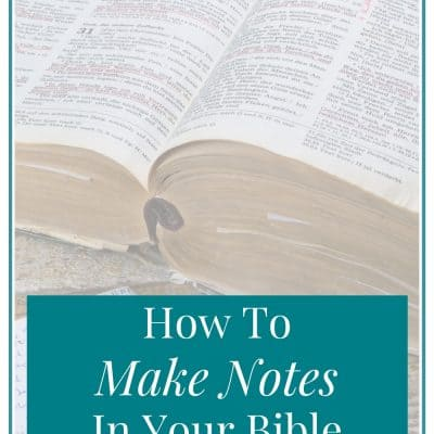 How To Make Notes in Your Bible